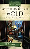 Worth Its Weight In Old: Karen Maxwell Mystery (Heartsong Presents Mysteries)