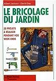 echange, troc Jackson/Day - Le bricolage du jardin