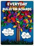 Everyday Bulletin Boards (0943452090) by Liz Wilmes