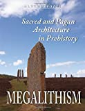 img - for Megalithism: Sacred and Pagan Architecture in Prehistory book / textbook / text book