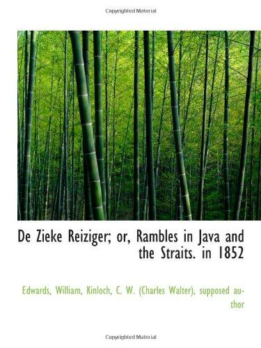 De Zieke Reiziger; or, Rambles in Java and the Straits. in 1852