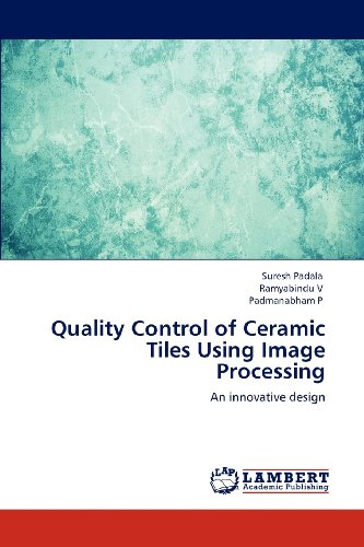 Quality Control of Ceramic Tiles Using Image Processing: An innovative design