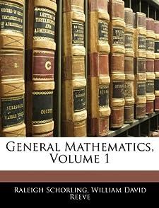 General Mathematics (Volume 1) Raleigh Schorling