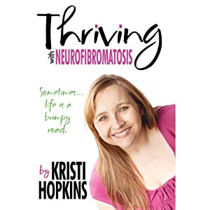 Thriving with Neurofibromatosis | [Kristianne Hopkins]