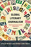 img - for Global Literary Journalism: Exploring the Journalistic Imagination Volume 2 (Mass Communication and Journalism) book / textbook / text book