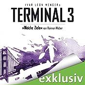 Weiche Ziele (Terminal 3 - Folge 4) | Ivar Leon Menger, Raimon Weber