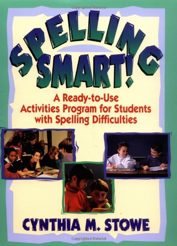 Spelling Smart: A Ready-To-Use Activities Program For Students With Spelling Difficulties