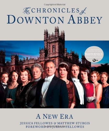 The Chronicles of Downton Abbey: A New Era: Jessica Fellowes, Matthew Sturgis, Julian Fellowes: 9781250027627: Amazon.com: Books