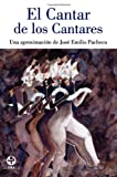 img - for Cantar de los Cantares: Una aproximacion de Jose Emilio Pacheco (Spanish Edition) book / textbook / text book