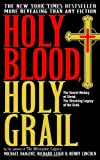 img - for Holy Blood, Holy Grail: The Secret History of Christ & The Shocking Legacy of the Grail book / textbook / text book
