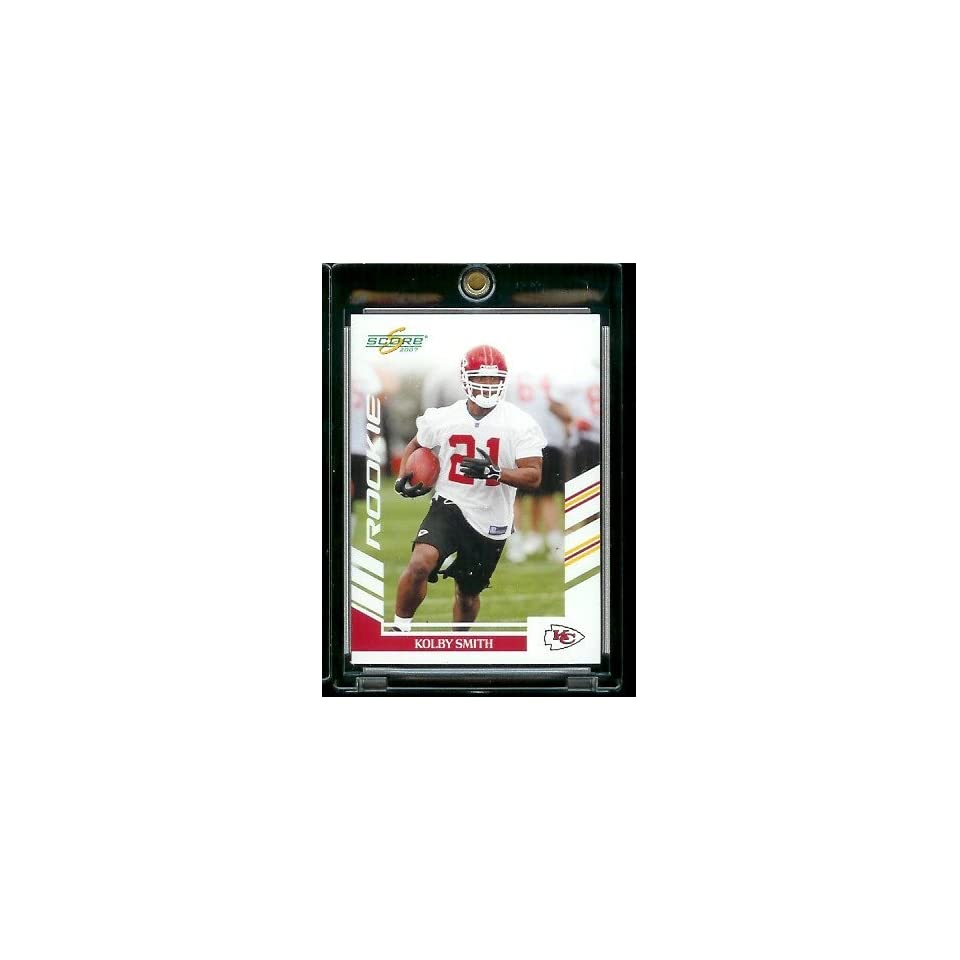 2007 Score # 384 Kolby Smith   Kansas City Chiefs   NFL Football Rookie (RC) Card