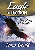 img - for Eagle to the Son: The story of Isaiah (Heroes and Heroines of the Old Testament Book 1) book / textbook / text book