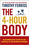 The 4-Hour Body An uncommon guide to rapid fat-loss incredible
