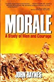 img - for Morale: A Study of Men and Courage by John Christopher Malcolm Baynes (1987-12-02) book / textbook / text book
