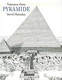 echange, troc David Macaulay - Naissance d'une pyramide