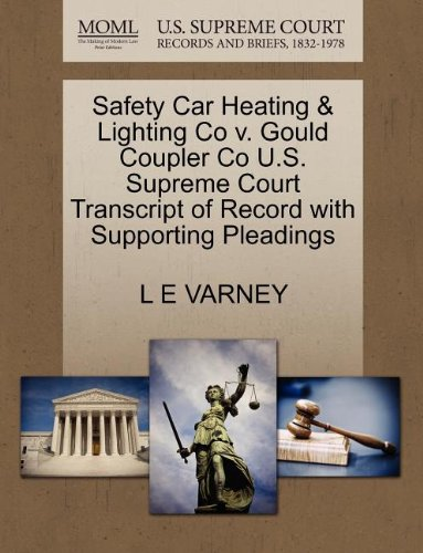 Safety Car Heating & Lighting Co V. Gould Coupler Co U.S. Supreme Court Transcript of Record with Supporting Pleadings