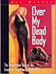 Over My Dead Body: The Sensational Ag...