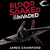 Blood Soaked and Invaded: Blood Soaked, Book 2 | [James Crawford]
