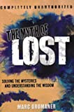 Marc Oromaner The Myth of Lost: Solving the Mysteries and Understanding the Wisdom