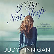 I Do Not Sleep (       UNABRIDGED) by Judy Finnigan Narrated by Patience Tomlinson