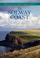 The Solway Coast by Helen Ivison (Britain's Heritage Coast)