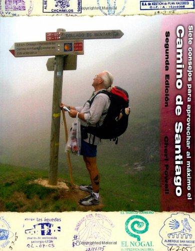 Siete Consejos Para Aprovechar Al Maximo El Camino De Santiago (Spanish Edition)