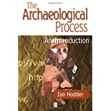The Archaeological Process: An Introductionby Ian Hodder