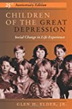 Children of the Great Depression, 25th Anniversary Edition (0813333423) by Glen H. Elder