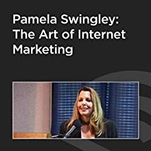 Pamela Swingley: The Art of Internet Marketing (       UNABRIDGED) by Pamela Swingley Narrated by Pamela Swingley