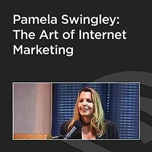 Pamela Swingley: The Art of Internet Marketing Speech