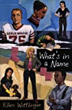 What's in a Name (068982551X) by Wittlinger, Ellen