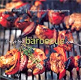 The Perfect Barbecue Book: Creative Recipes for Outdoor Cooking