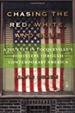 Chasing the Red, White, and Blue: A Journey in Tocqueville's Footsteps Through Contemporary America