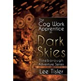 The Cog Work Apprentice in Dark Skies (Steampunk action adventure)