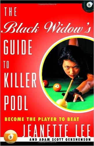 The Black Widow's Guide to Killer Pool: Become the Player to Beat written by Jeanette Lee