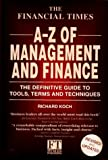 The Financial Times Guide to Management and Finance: An A-Z of Tools, Terms and Techniques (Financial Times Series) (0273608517) by Koch, Richard