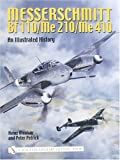 Image of Messerschmitt Bf 110/Me 210/Me 410: An Illustrated History