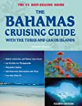 The Bahamas Cruising Guide: With The...