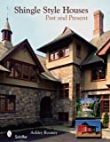 Shingle Style Houses: Past and Present