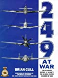 Image of 249 At War : The Authorized History of the Raf's Top Claiming Squadron of WWII