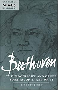 Beethoven The Moonlight And Other Sonatas Op 27 And Op 31 Cambridge Music Handbooks by Cambridge University Press