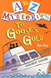 to Z Mysteries: The Goose's Gold (Young Series Fiction: A to Z Mysteries) (0099407949) by Roy, Ron