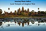 Amazing Photo Gallery: Lost Temple of Angkor Wat