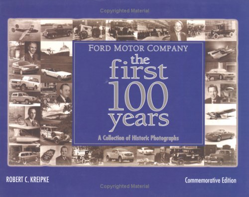 Ford motor company the first 100 years a celebration of for Ford motor company history