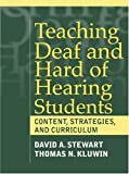 Teaching Deaf and Hard of Hearing Students: Content, Strategies, and Curriculum (020530768X) by Stewart, David
