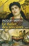 Le Ballet des sorci�res par Sadoul