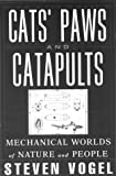 Cats Paws And Catapults Mechanical Worlds Of Nature And People