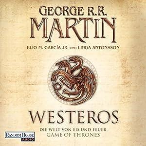 Westeros: Die Welt von Eis und Feuer - Game of Thrones (       ungekürzt) von George R. R. Martin, Elio M. Garcia Jr., Linda Antonsson Gesprochen von: Reinhard Kuhnert