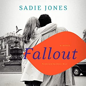 Fallout: A Novel | [Sadie Jones]