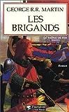Le Trône de fer, tome 6 : Les Brigands